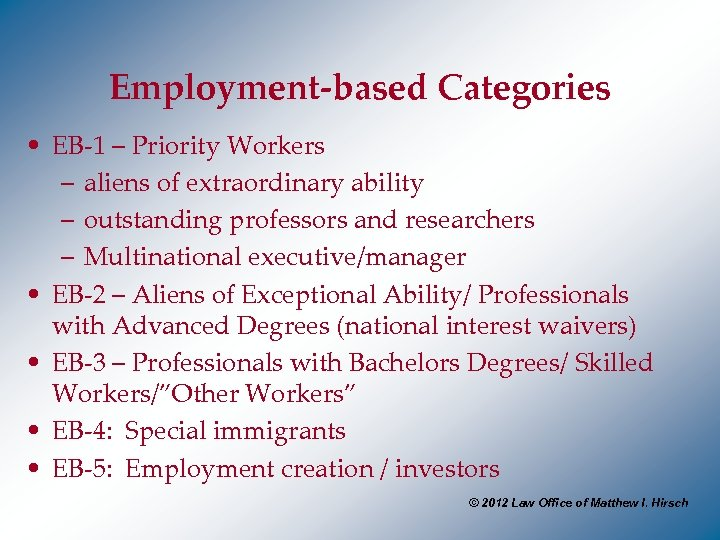 Employment-based Categories • EB-1 – Priority Workers – aliens of extraordinary ability – outstanding