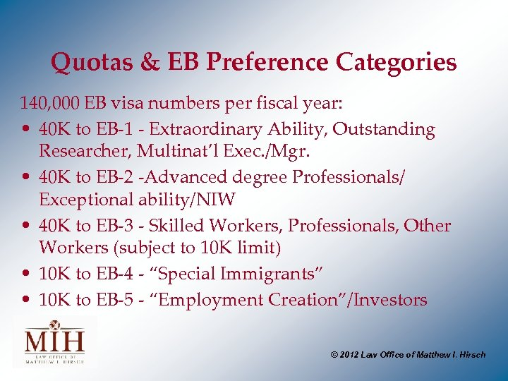 Quotas & EB Preference Categories 140, 000 EB visa numbers per fiscal year: •