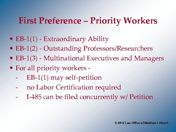 First Preference – Priority Workers • • EB-1(1) - Extraordinary Ability EB-1(2) - Outstanding