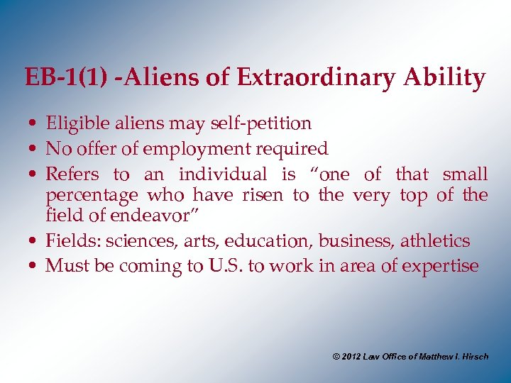 EB-1(1) -Aliens of Extraordinary Ability • Eligible aliens may self-petition • No offer of