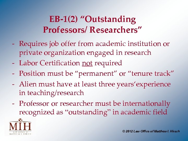 "EB-1(2) ""Outstanding Professors/ Researchers"" - Requires job offer from academic institution or private organization"