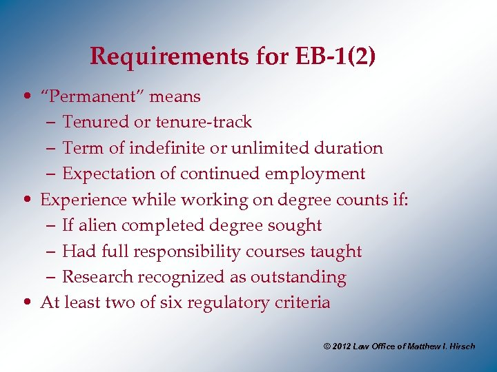 "Requirements for EB-1(2) • ""Permanent"" means – Tenured or tenure-track – Term of indefinite"
