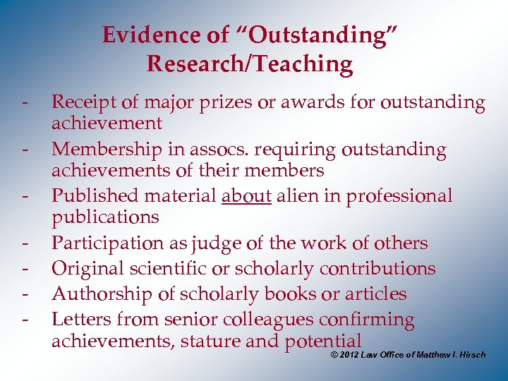 "Evidence of ""Outstanding"" Research/Teaching - - Receipt of major prizes or awards for outstanding"