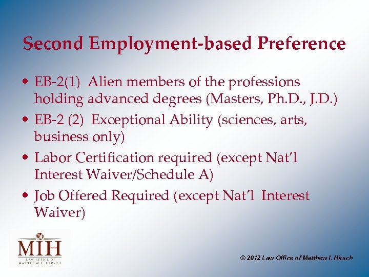 Second Employment-based Preference • EB-2(1) Alien members of the professions holding advanced degrees (Masters,