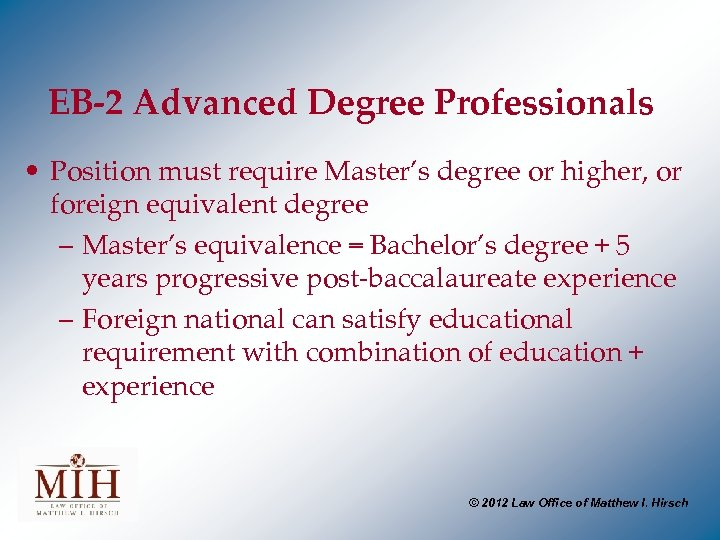 EB-2 Advanced Degree Professionals • Position must require Master's degree or higher, or foreign