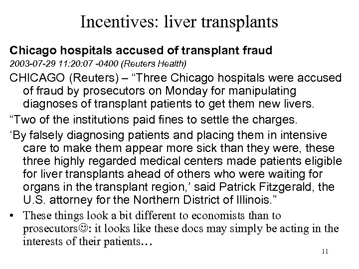 Incentives: liver transplants Chicago hospitals accused of transplant fraud 2003 -07 -29 11: 20: