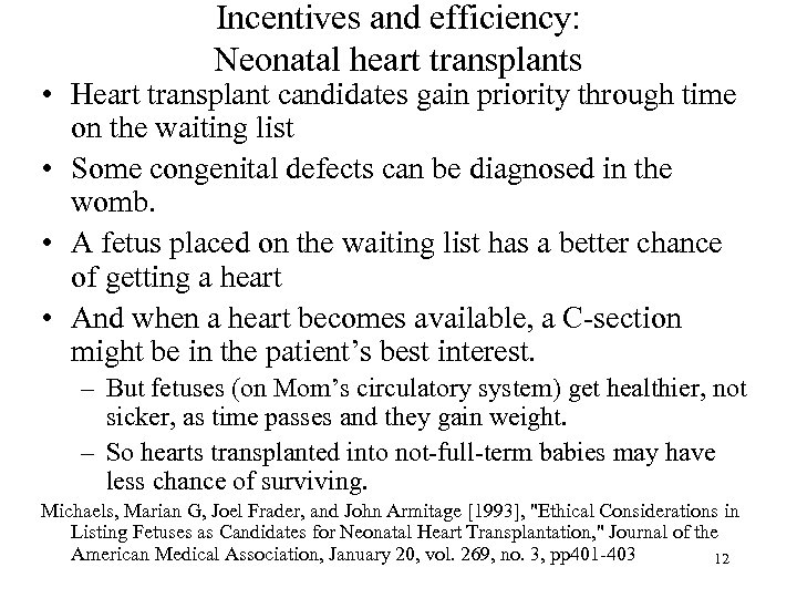 Incentives and efficiency: Neonatal heart transplants • Heart transplant candidates gain priority through time