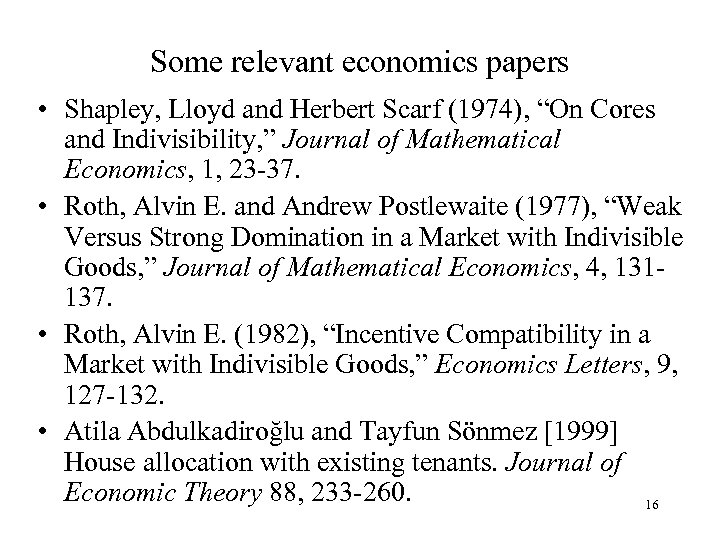"Some relevant economics papers • Shapley, Lloyd and Herbert Scarf (1974), ""On Cores and"