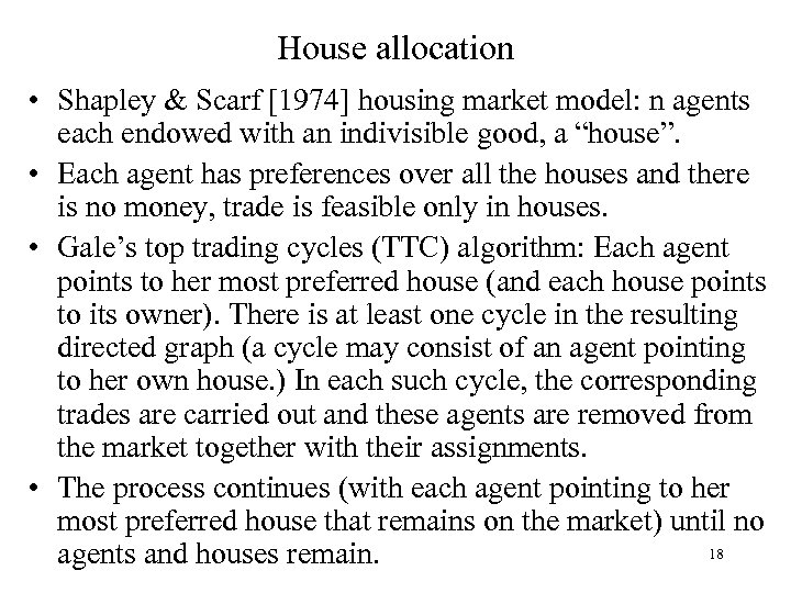 House allocation • Shapley & Scarf [1974] housing market model: n agents each endowed