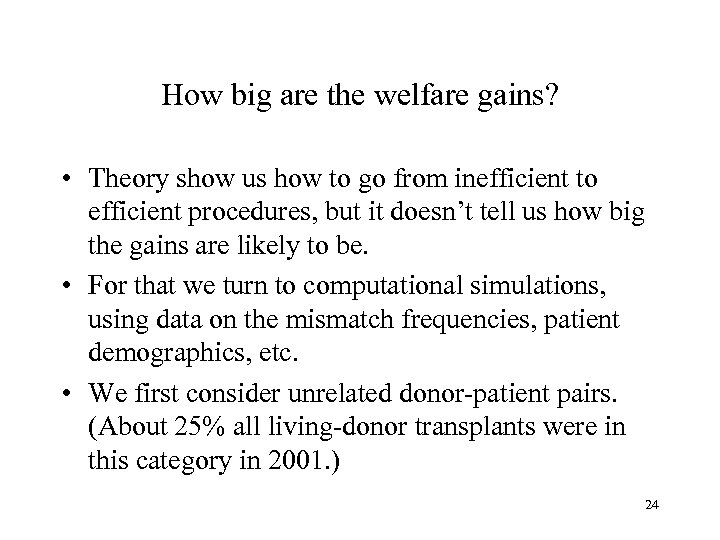 How big are the welfare gains? • Theory show us how to go from