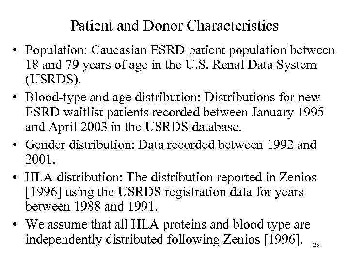 Patient and Donor Characteristics • Population: Caucasian ESRD patient population between 18 and 79