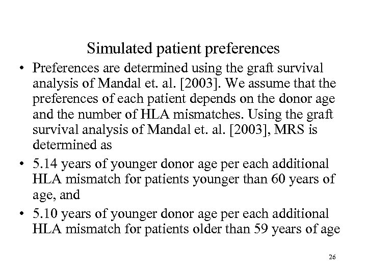 Simulated patient preferences • Preferences are determined using the graft survival analysis of Mandal