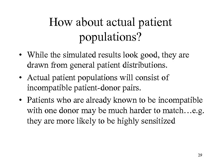 How about actual patient populations? • While the simulated results look good, they are