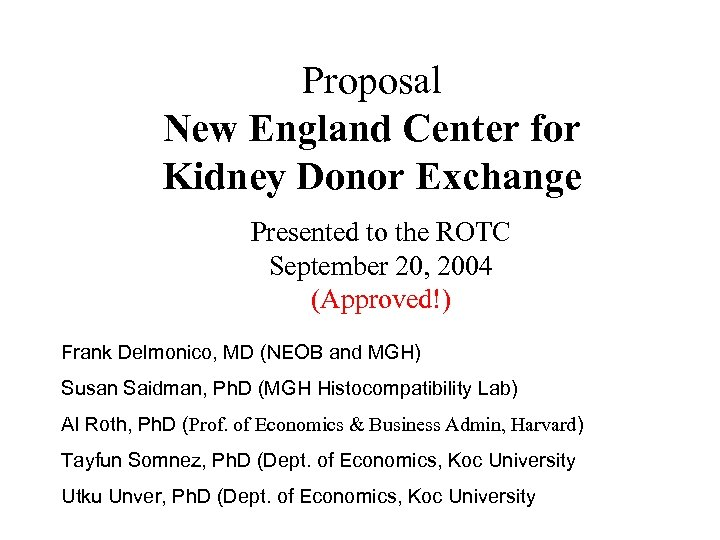 Proposal New England Center for Kidney Donor Exchange Presented to the ROTC September 20,