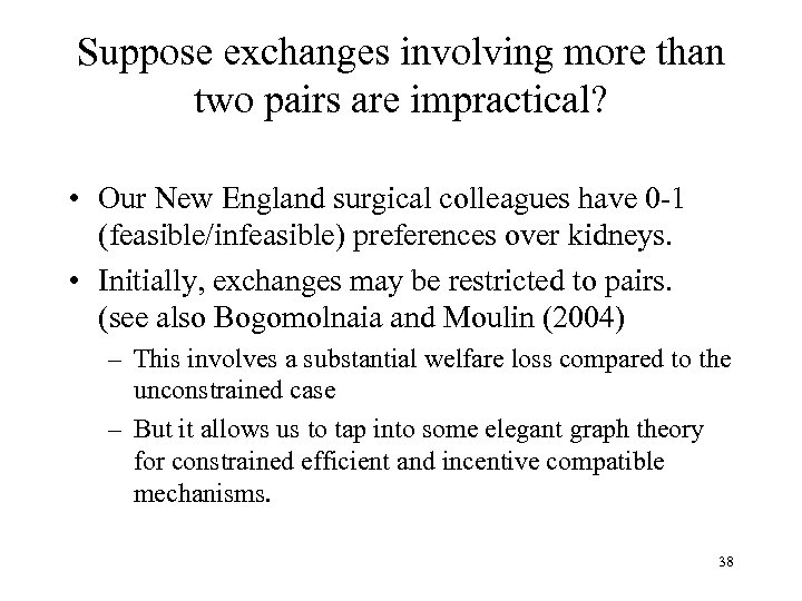 Suppose exchanges involving more than two pairs are impractical? • Our New England surgical