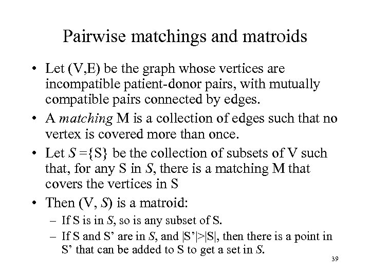 Pairwise matchings and matroids • Let (V, E) be the graph whose vertices are