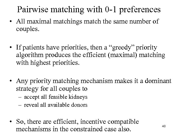 Pairwise matching with 0 -1 preferences • All maximal matchings match the same number