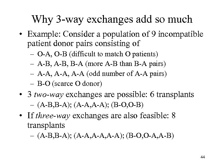 Why 3 -way exchanges add so much • Example: Consider a population of 9