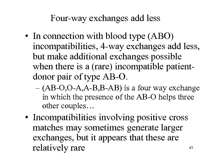 Four-way exchanges add less • In connection with blood type (ABO) incompatibilities, 4 -way
