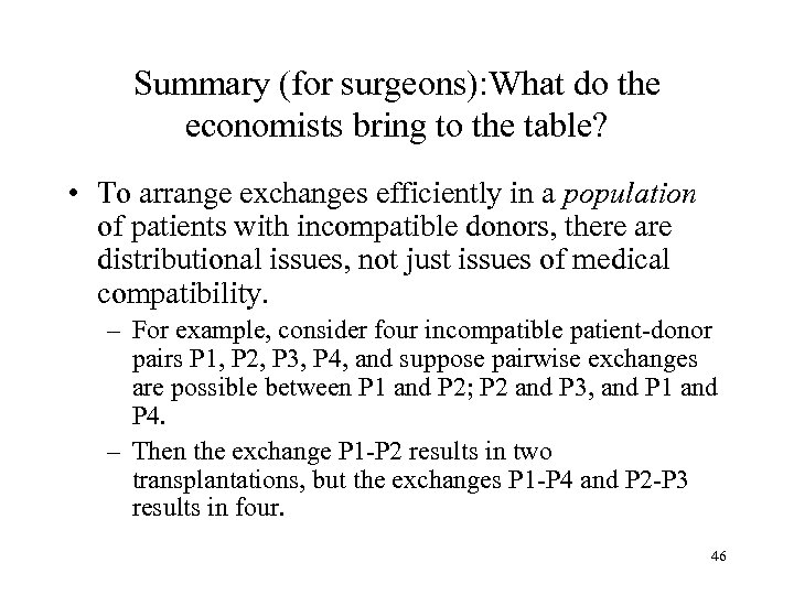 Summary (for surgeons): What do the economists bring to the table? • To arrange