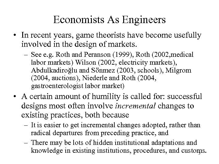 Economists As Engineers • In recent years, game theorists have become usefully involved in