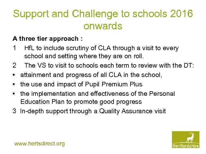 Support and Challenge to schools 2016 onwards A three tier approach : 1 Hf.