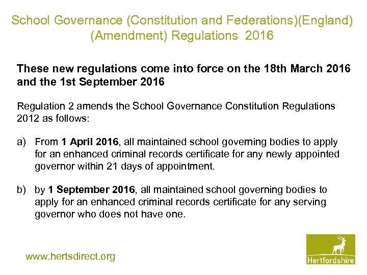 School Governance (Constitution and Federations)(England) (Amendment) Regulations 2016 These new regulations come into force