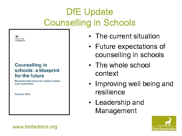 Df. E Update Counselling in Schools • The current situation • Future expectations of