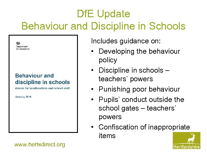 Df. E Update Behaviour and Discipline in Schools Includes guidance on: • Developing the