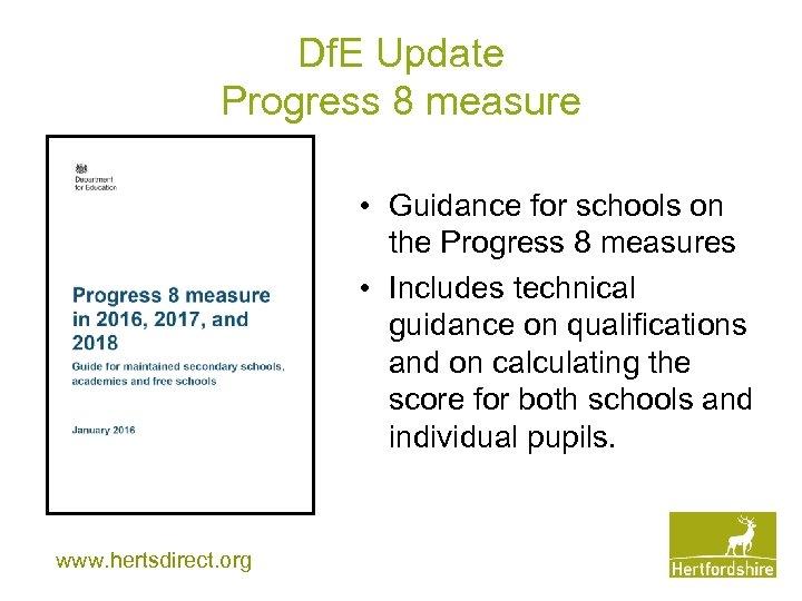 Df. E Update Progress 8 measure • Guidance for schools on the Progress 8