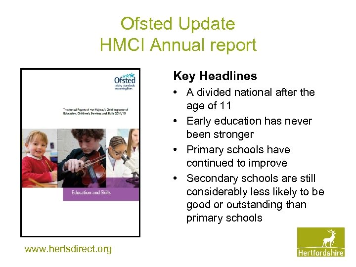 Ofsted Update HMCI Annual report Key Headlines • A divided national after the age