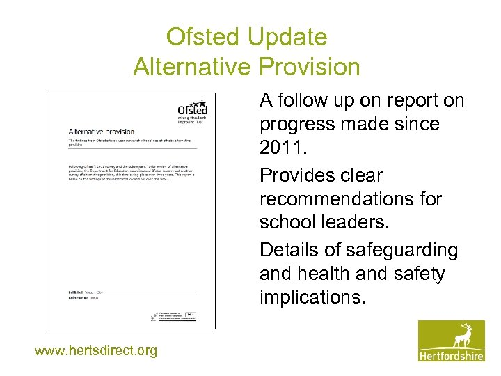 Ofsted Update Alternative Provision A follow up on report on progress made since 2011.