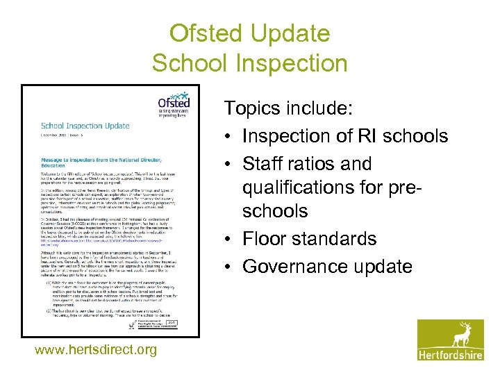 Ofsted Update School Inspection Topics include: • Inspection of RI schools • Staff ratios