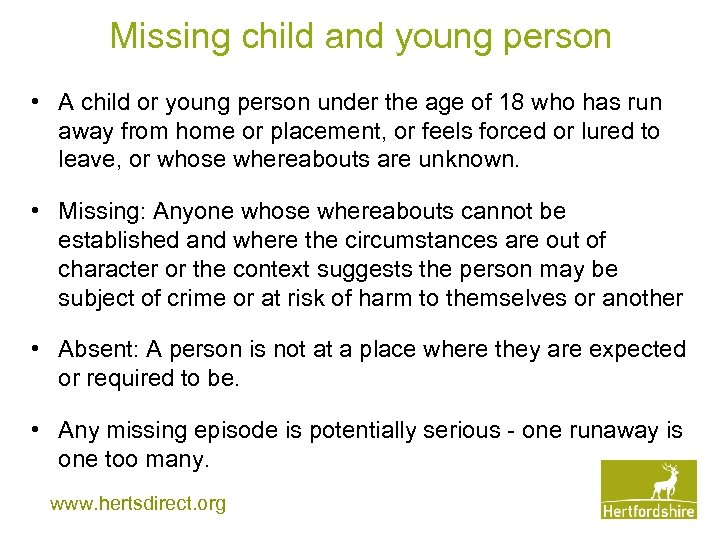 Missing child and young person • A child or young person under the age