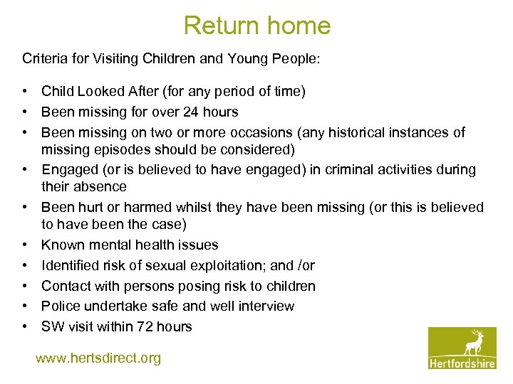 Return home Criteria for Visiting Children and Young People: • Child Looked After (for