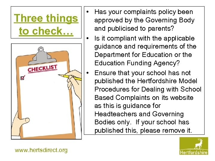 Three things to check… www. hertsdirect. org • Has your complaints policy been approved
