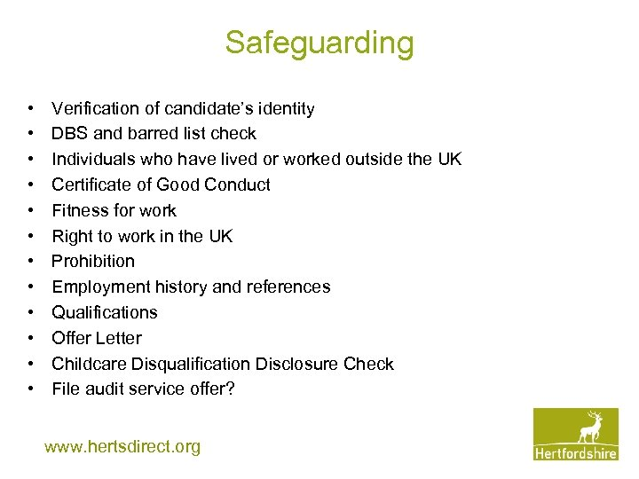 Safeguarding • • • Verification of candidate's identity DBS and barred list check Individuals