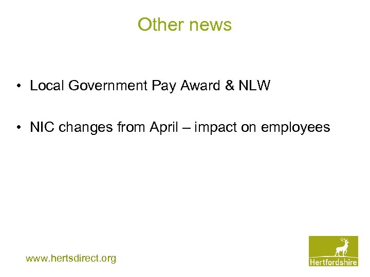 Other news • Local Government Pay Award & NLW • NIC changes from April