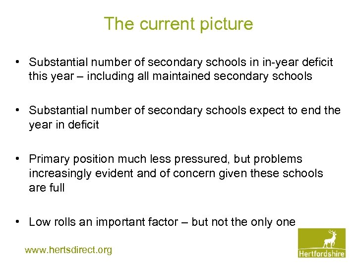The current picture • Substantial number of secondary schools in in-year deficit this year