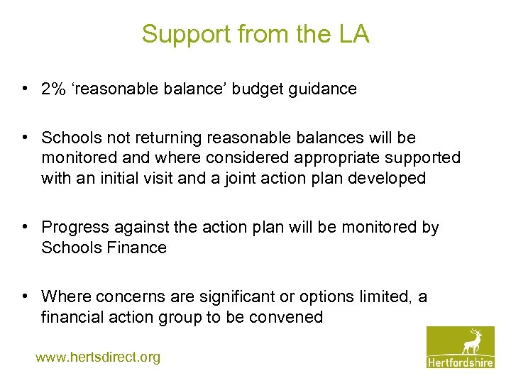 Support from the LA • 2% 'reasonable balance' budget guidance • Schools not returning