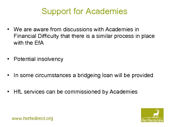 Support for Academies • We are aware from discussions with Academies in Financial Difficulty