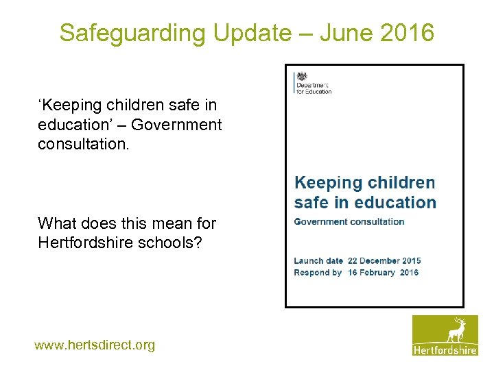 Safeguarding Update – June 2016 'Keeping children safe in education' – Government consultation. What