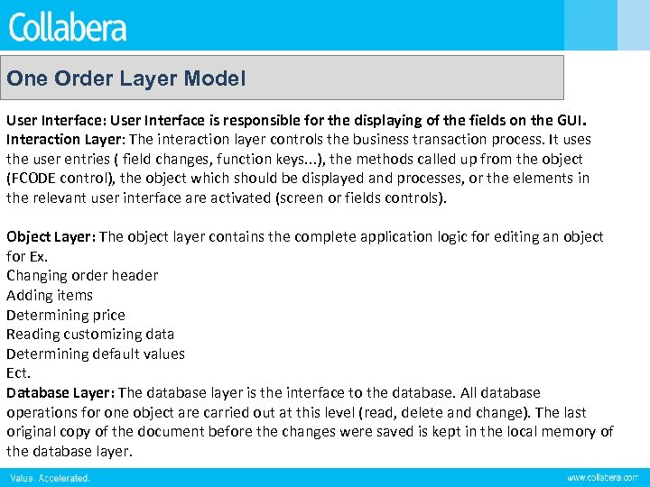 One Order Layer Model User Interface: User Interface is responsible for the displaying of