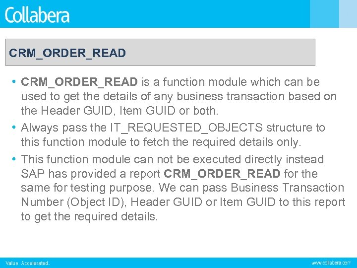 CRM_ORDER_READ • CRM_ORDER_READ is a function module which can be used to get the