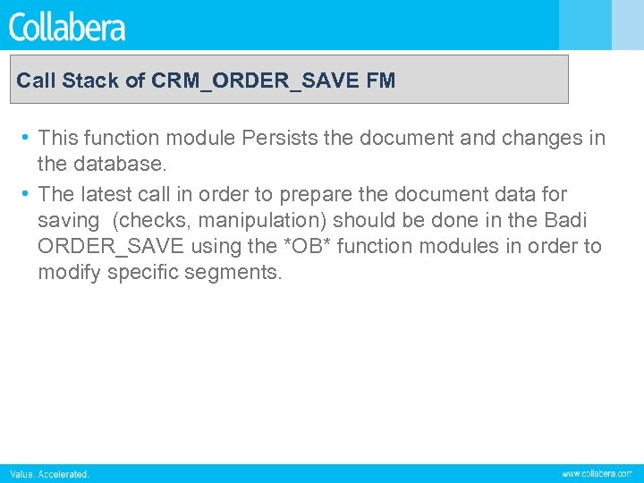 Call Stack of CRM_ORDER_SAVE FM • This function module Persists the document and changes