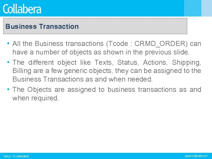Business Transaction • All the Business transactions (Tcode : CRMD_ORDER) can have a number