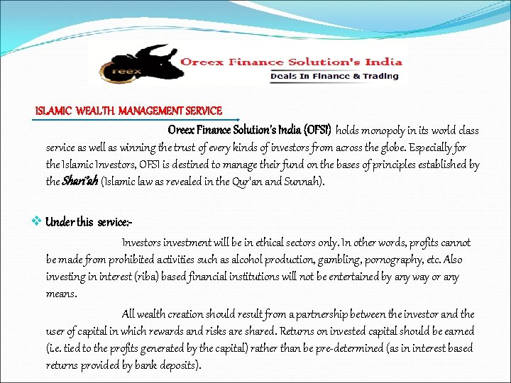 ISLAMIC WEALTH MANAGEMENT SERVICE Oreex Finance Solution's India (OFSI) holds monopoly in its world