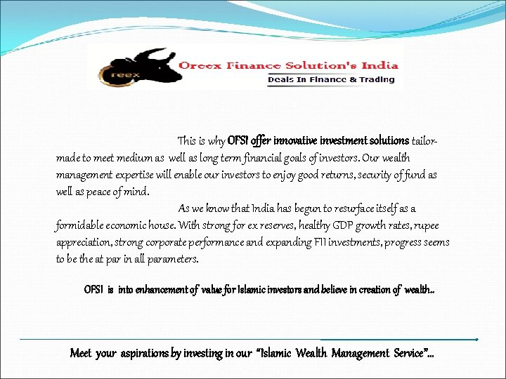 This is why OFSI offer innovative investment solutions tailormade to meet medium as well