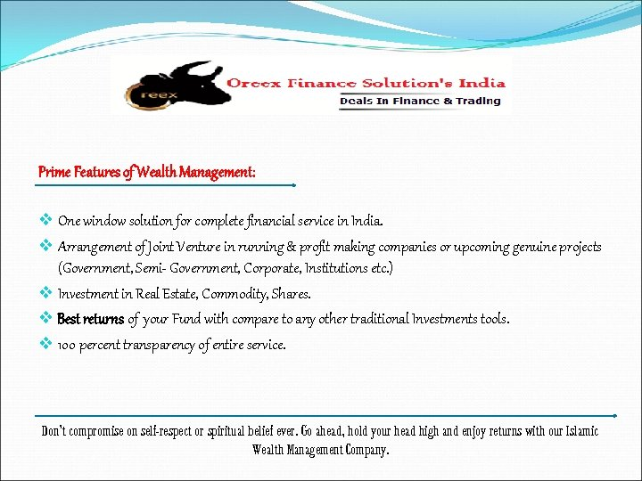 Prime Features of Wealth Management: v One window solution for complete financial service in