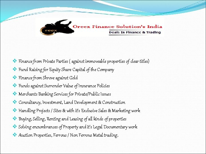 v Finance from Private Parties ( against immoveable properties of clear titles) v Fund
